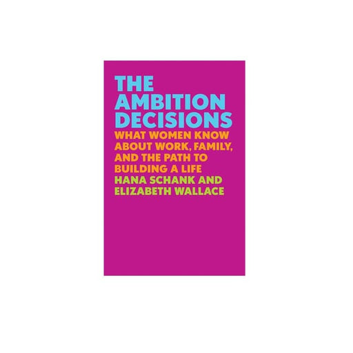Hana Schank : Ambition Decisions