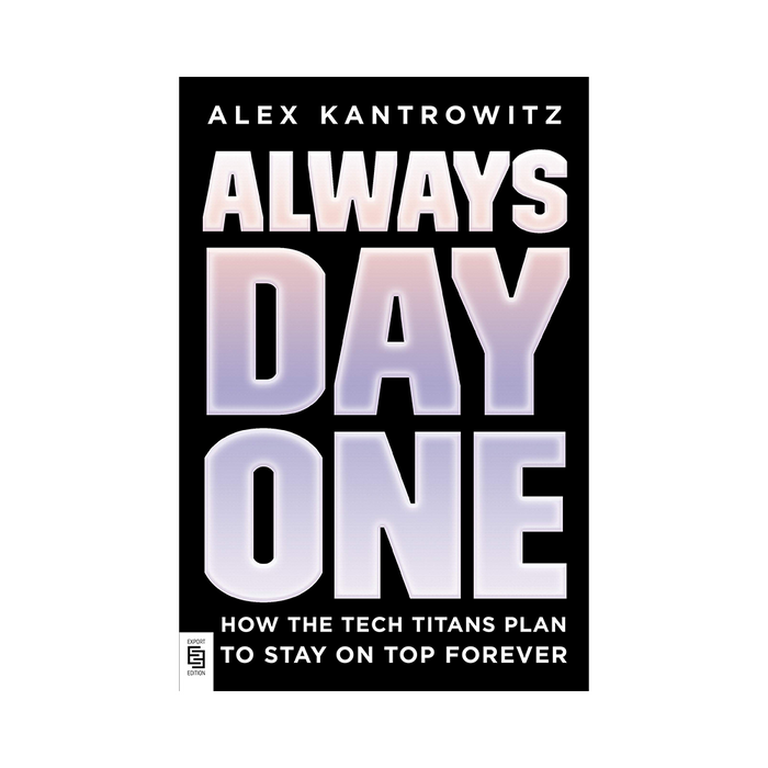 B-Alex Kantrowitz : Always Day One