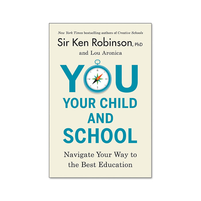 Ken Robinson : You, Your Child & School