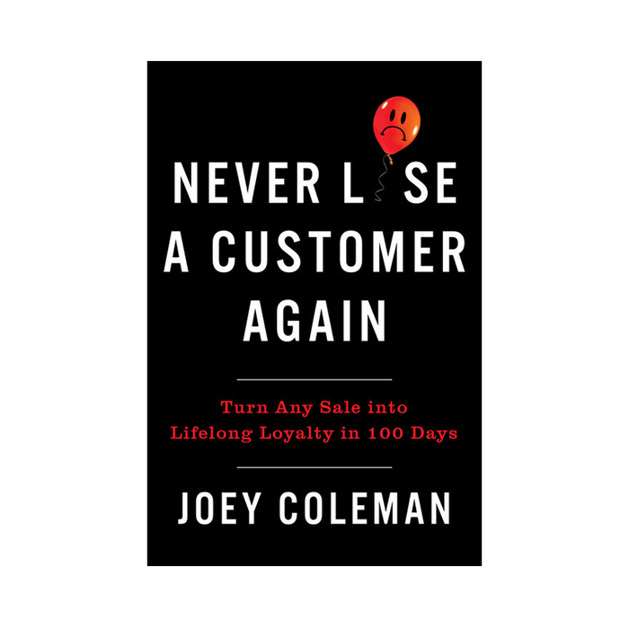 Joey Coleman : Never Lose a Customer Again