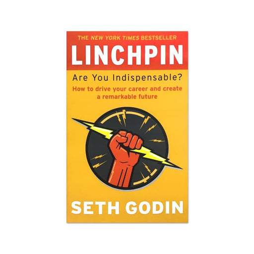 Seth Godin : Linchpin, Are You Indispensable?