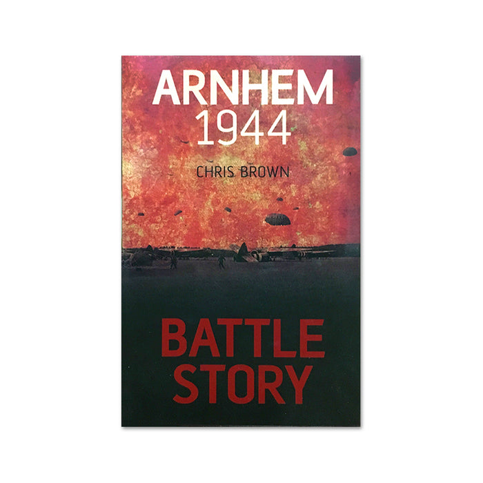 Battle Story : Arnhem 1944