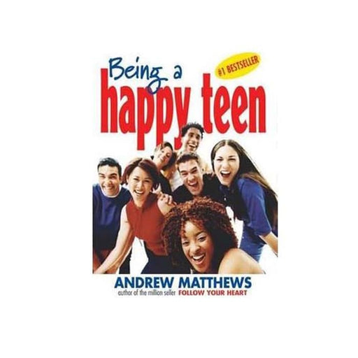 Andrew Matthews : Being a Happy Teen