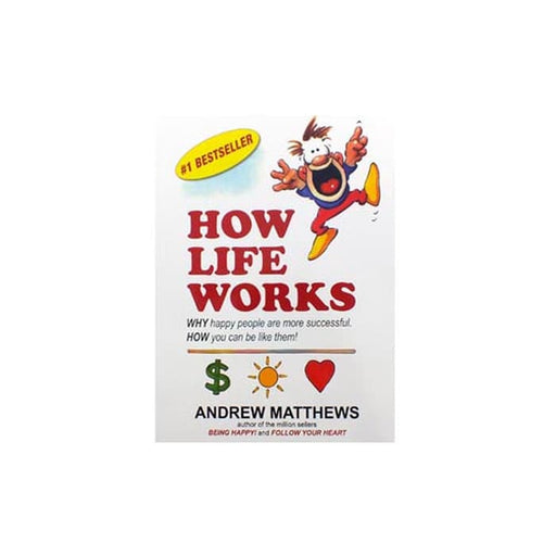 Andrew Matthews : How Life Works