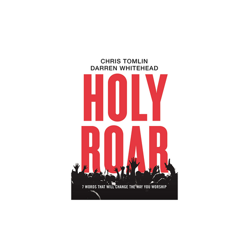 Chris Tomlin : Holy Roar