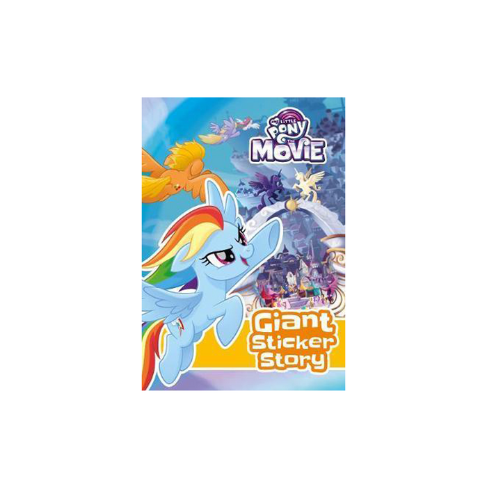 My Little Pony Movie : Giant Sticker Story Book