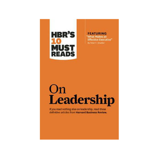 HBR 10 Must Reads on Leadership