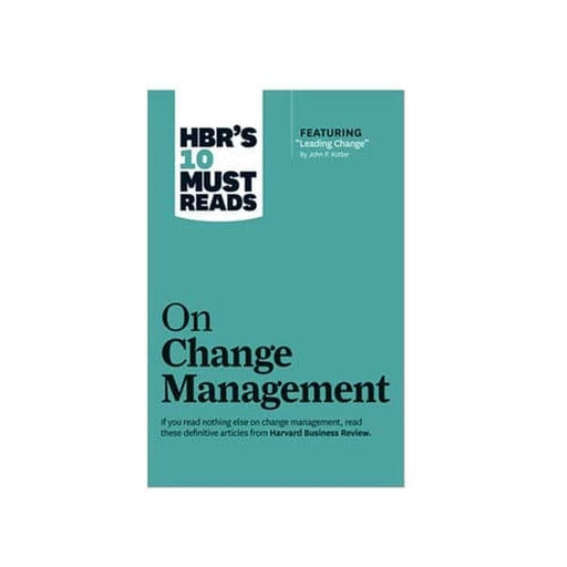 HBR 10 Must Reads on Change Management