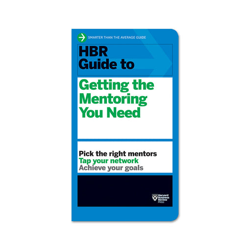 HBR Guide to Getting the Mentoring You