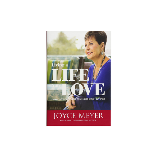 Joyce Meyer : Living a Life You Love