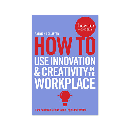 How to Use Innovation & Creativity