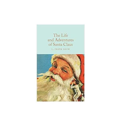 Classics : Life & Adventures of Santa Claus
