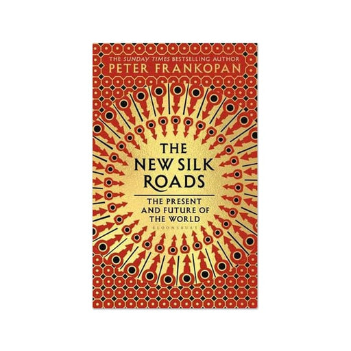 Peter Frankopan New Silk Roads : Present & Future