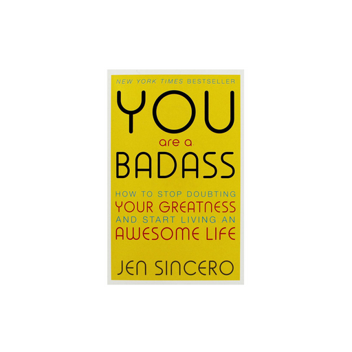 Jen Sincero : You Are a Badass How to Stop Doubting