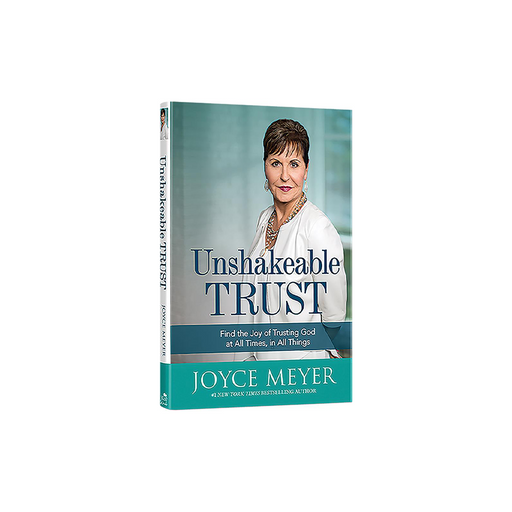 Joyce Meyer : Unshakeable Trust