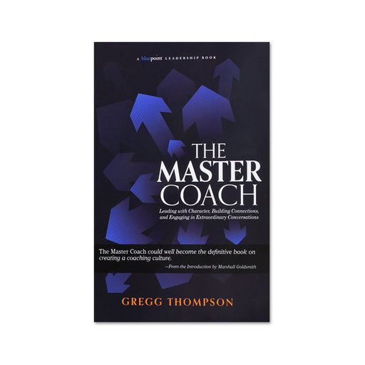 Gregg Thompson : The Master Coach