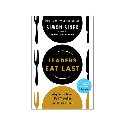 Simon Sinek : Leaders Eat Last
