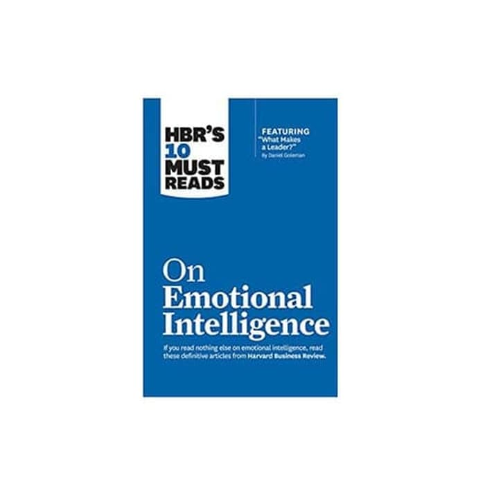 HBR 10 Must Reads Emotional Intelligence