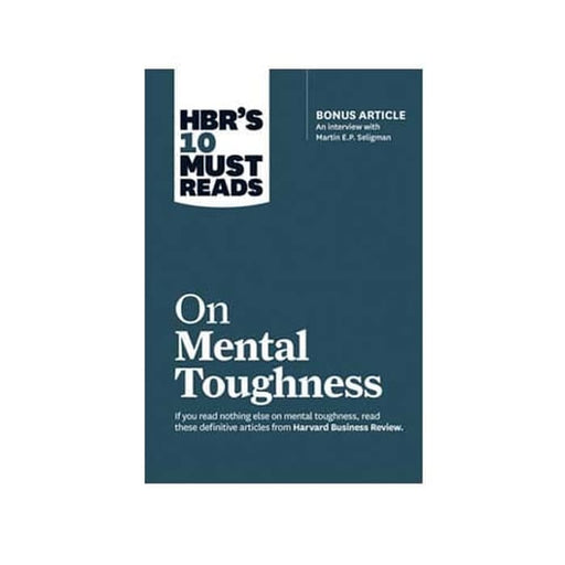 HBR 10 Must Reads on Mental Toughness