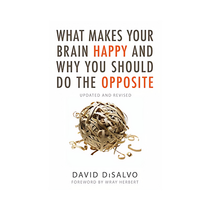 David D : What Makes Your Brain Happy