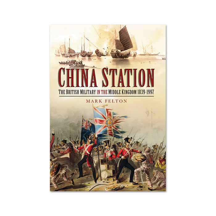 China Station British Military 1839-1997