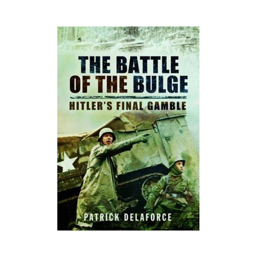 Battle of the Bulge Hitlers Final Gamble