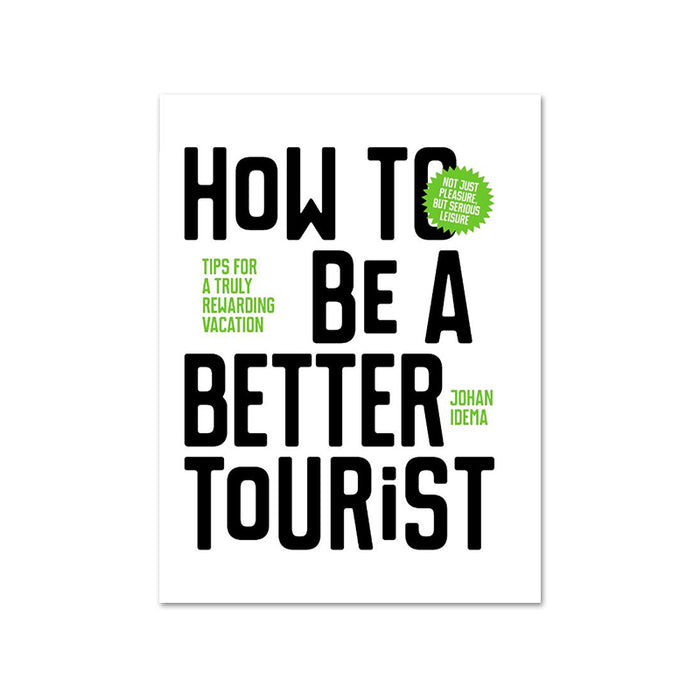 How to be a Better Tourist