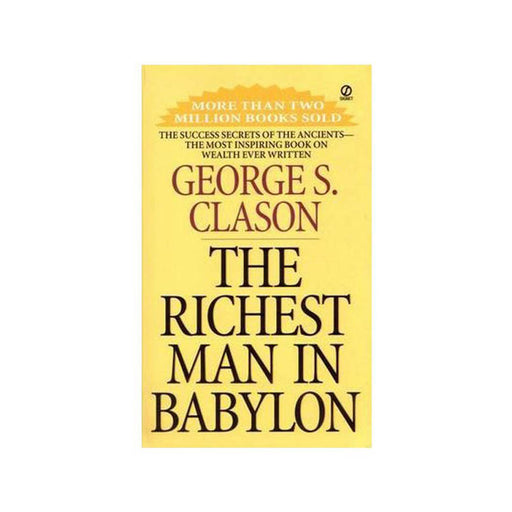 George Clason : Richest Man in Babylon
