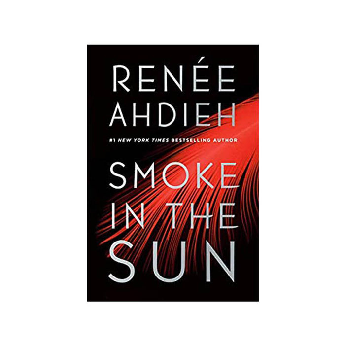 Renee Ahdieh : Smoke in the Sun