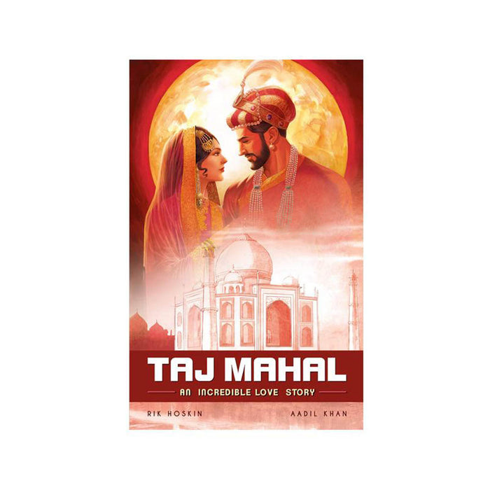 Taj Mahal : An Incredible Love Story (Graphic Novel)