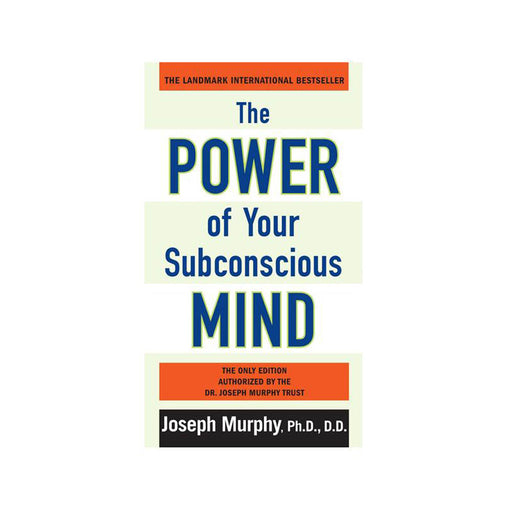 Joseph Murphy : Power of Your Subconscious Mind