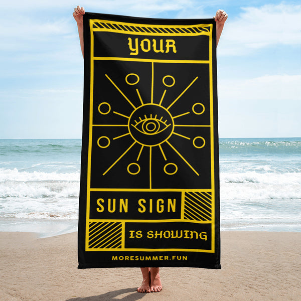 Your Sun Sign is Showing (Black) — Towel