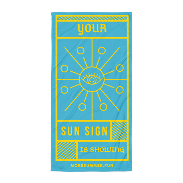 Your Sun Sign is Showing (Teal) — Towel