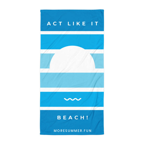 Act Like It Beach Towel (blue)