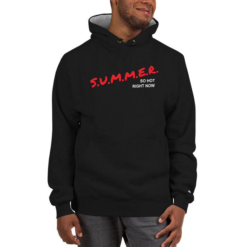 S.U.M.M.E.R. So Hot Right Now — Unisex Champion Hoodie