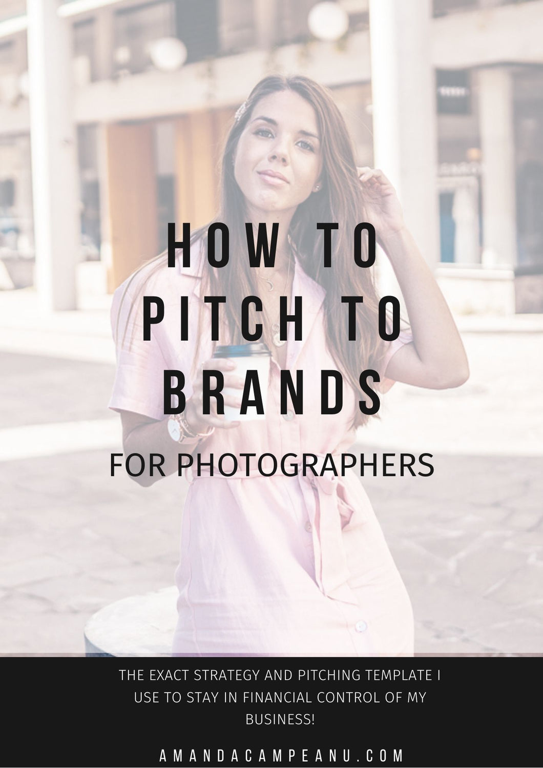 How To Pitch To Brands: For Photographers Ebook
