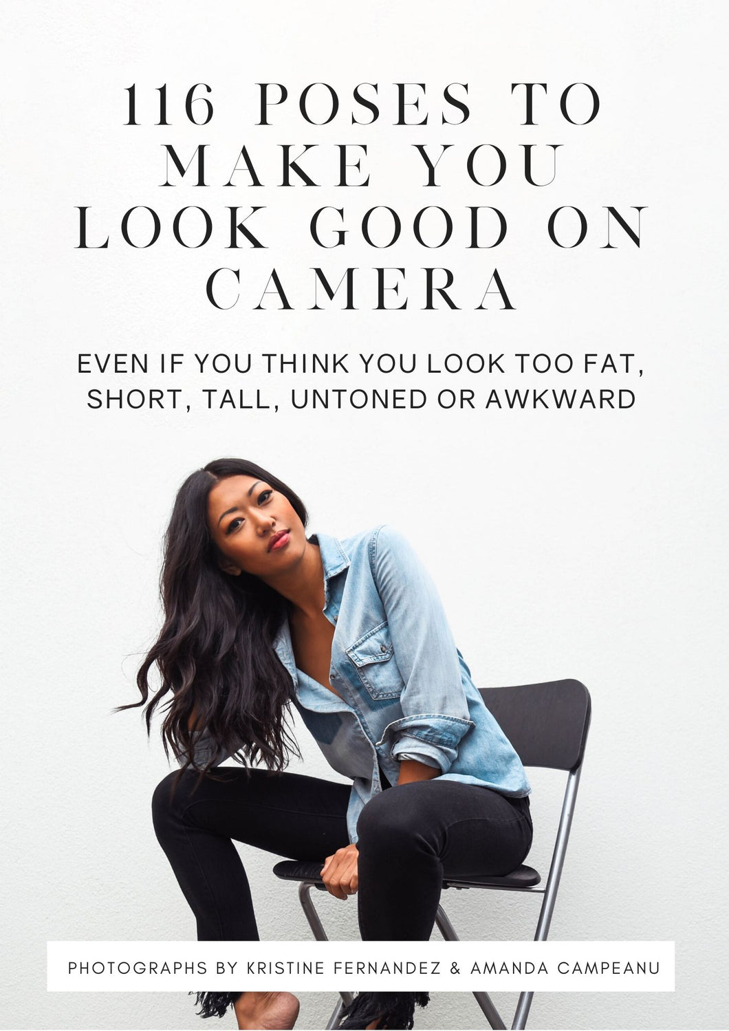 116 Poses To Make You Look Your Best On Camera (Even If You Think You Look Too Fat, Short, Tall, Untoned, Or Awkward)