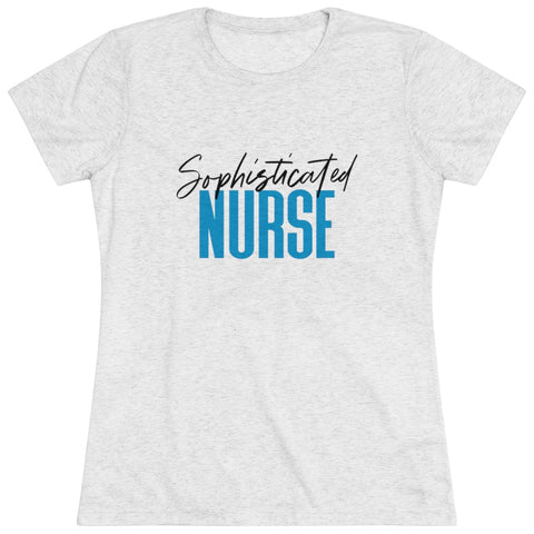 Sophisticated Nurse Women's Triblend Tee