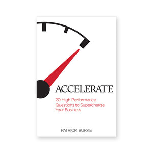 Accelerate: 20 High Performance Questions to Supercharge Your Business