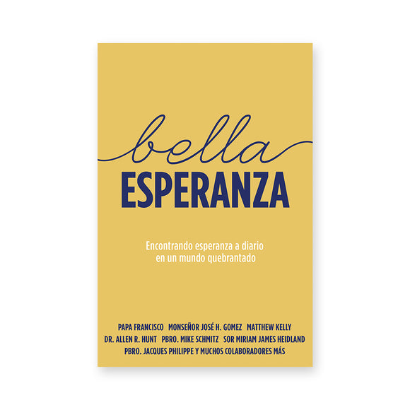 Bella Esperanza: Encontrando esperanza a diario en un mundo quebrantado  (Beautiful Hope Spanish Edition)