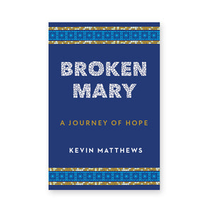 Broken Mary: A Journey of Hope