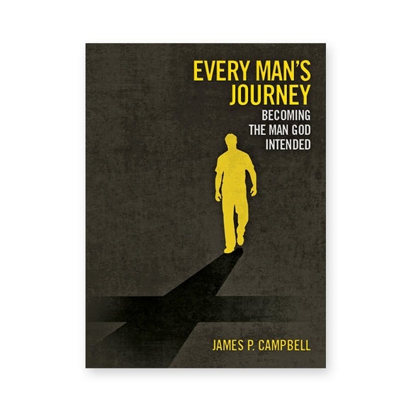 Every Man's Journey: Becoming the Man God Intended