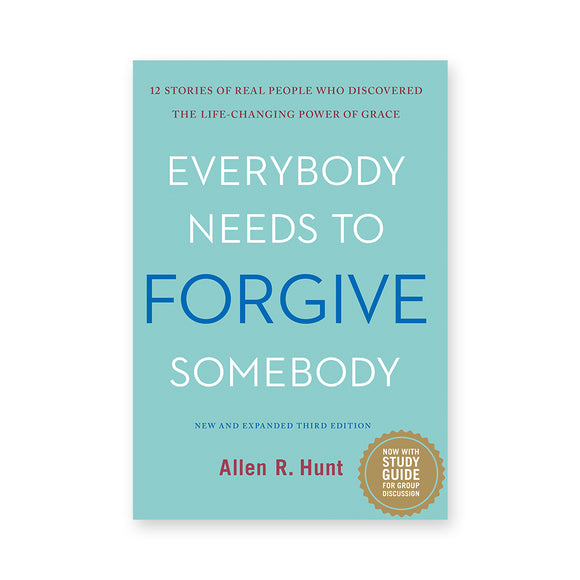 Everybody Needs to Forgive Somebody: 12 Stories of Real People Who Discovered the Life-Changing Power of Grace (New and Expanded Third Edition)