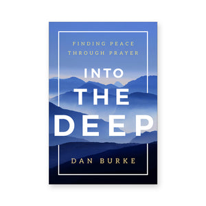 Into the Deep: Finding Peace Through Prayer
