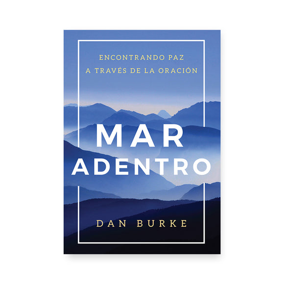 Mar Adentro: Encountrando Paz A Través de la Oración (Into the Deep Spanish Edition)