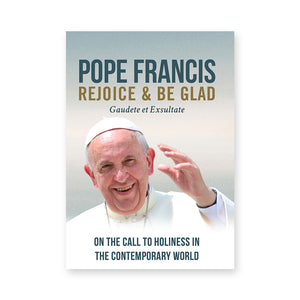 Rejoice and Be Glad: On the Call to Holiness in the Contemporary World (Gaudete et Exsultate)