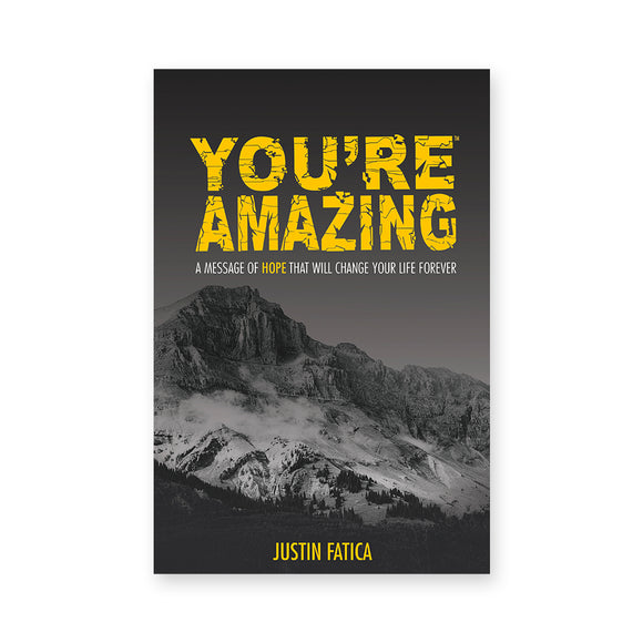 You're Amazing: A Message of Hope That Will Change Your Life Forever