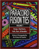 Paracord Fusion Ties Volume 1