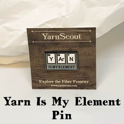 Yarn Is My Element Enamel Pin
