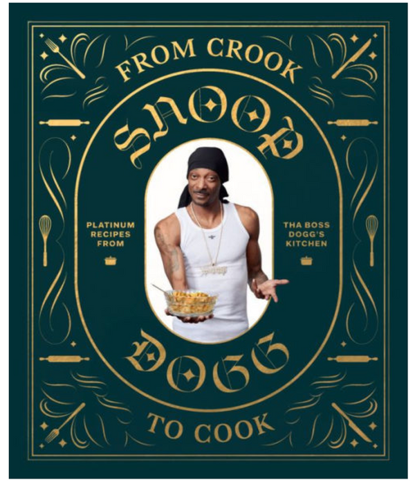 From Crook To Cook - Snoop Dogg Cookbook